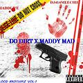 DO DIRT FT MADDY MADD PUT ON