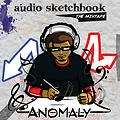 Anomaly - Audio Sketchbook- The Mixtape
