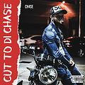 CH4SE CUT TO DI CHASE MIXTAPE