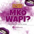 Angel Music - Mko Wapi (Prod Banny Music)