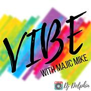 VIBE with Majic Mike - Free Online Music