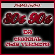80s & 90s (Original Remastered Club Versions)