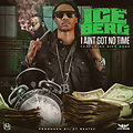 I Ain't Got No Time Feat. Rick Ross (Dirty)