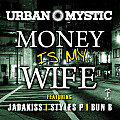 Urban Mystic Ft. Jadakiss, Styles P, & Bun B - Money Is My Wife