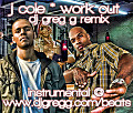 J_COLE_WORK_OUT_DJ_GREG_G_REMIX_CLEAN