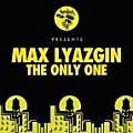 Max Lyazgin - The Only One (Original Mix)