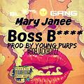 Boss Bitch - Mary Janee prod by Young Purps
