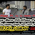 Haye-Mera-DILAlfaaz-Feat.-Yo-Yo-Honey-Singh_HIP_HOP_MIX DJ_USMAN