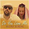 Blunt & Real - Do You Love Me