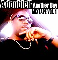 TheRealArrogant - Another Day Mixtape: Another Day