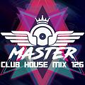 MasterDj - Club House Mix 126