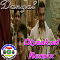 "Dangal | Official ""Dhaakad Remix"" 