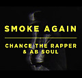 Chance The Rapper - Smoke Again Ft. Ab-Soul