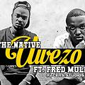 P The Native ft Fred Mulla - Uwezo (Prod by Gs)