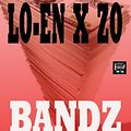 BANDZ   LO-EN   X   ZO (PRODUCED BY DENIS BEATS)