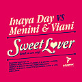Inaya Day & Menini & Viani - Sweet Lover (and So We Said) (Original Club Mix)