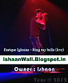 Enrique Iglesias - Ring my bells ( www.ishaanWall.Blogspot.In )