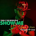 Yeiknell Ft. Chris Brow & Kid Ink - Show Me (Spanish Version) (Prod. By V-Low) (R.A.C)