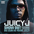 Juicy J ft Young Jeezy Big Sean - Show Out (CDQ)