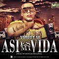 Asi es mi vida - Vladdy M (Prod. By Mexican Records)