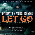 Let Go - Daddy.S x Versi Rhyme (Prod.By.Fric P) www.mizsunshine.com.mp3S x Versi Rhyme (Prod.By.Fric P)