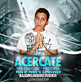 Acercate (Prod. By Ponce)