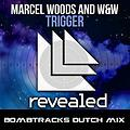 Marcel Woods, W&W - Trigger (Bombtracks Dutch Mix)
