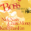 Boss ft. Cha$e Money & Nick Nasty Produced by KENNYBARSEM (mp3)