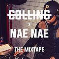 Collins X Nae Nae: The Mixtape 2016