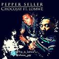 Chocco Jay ft Lomwe-pepper seller