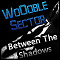 WoOoble Sector - Between The Shadows REWORK
