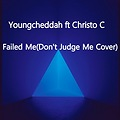 Failed Me (Dont Judge Me Cover)