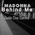 Madonna Ft. Guido Dos Santos - Behind Me