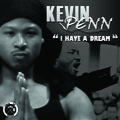 """Kevin Penn """"I Have A Dream"""""""