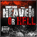Danny Ca$h (@DannyCash215) Feat. AO (@uknowao) - Heaven Or Hell Freestyle
