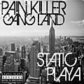 Pain Killer Gang Land ft Zacc Starks