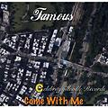 Famous- Come With Me (Down This Road)