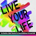 Live Your Life(DjGimnz Personal Edit)
