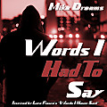 Mike Dreams - Words I Had To Say (Words I Never Said Freestyle)