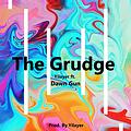 Yilayer Ft. Dawn Gun - The Grudge (Prod. By Yilayer)