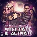 Sueltate y Activate -  Scarred for life ft nery