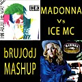 Madonna Vs. Ice Mc - Think About The Way... Music! (bRUJOdJ Classics Reloaded MashUp)