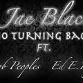 No Turning Back- Jae Blacc feat Ed E Ruger & Jacob Peoples