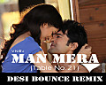 Man Mera-(Table No 21)_VNB'z Desi Bounce Remix