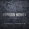 Foreign Money (Prod By. Kyle Justice)