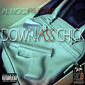 ALBIGGZ - DOWN ASS CHICK (freestyle)