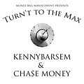 Turn't to the Max ft. Cha$e Money Produced by KENNYBARSEM (mp3)