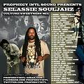 PROPHECY INTL SOUND - SELASSIE SOULJAHZ APRIL 2K13