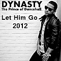 Dynasty - Let Him Go 2012