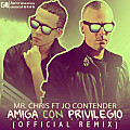 Mr. Chris FT. JQ The Contender-Amiga con Privilegio (Official Remix) (Prod. Dj Ruffobia) (By. AlanPauta')